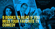 9 Books to Read if you Miss Your Favorite TV Comedy.