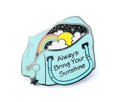 Enamel pin of a cute bag with the phrase Always bring your sunshine. Inside the bag the sun is shining through the clouds along with a beautiful rainbow. Bag Of Sunshine, Bag Pins, Matching Cards, Wholesale Bags, Cool Pins, Pin And Patches, Pin Badges, Lapel Pins, Pin Collection