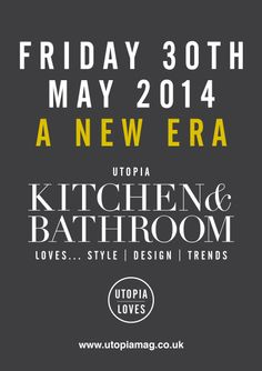 Friday 30th May 2014 A New Era Subscribe www.utopiamag.co.uk or download the App today for free