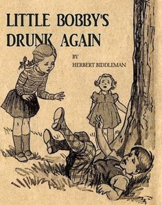 """Vintage book, quality reading material: """"Little Bobby's Drunk Again,"""" with fitting cover art"""