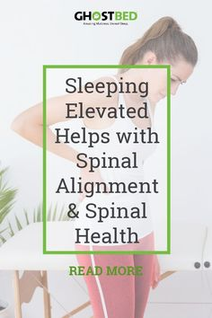 Sleeping Elevated Helps with Spinal Alignment and Health  #foundation #platform #adjustable #powerbase #newbed #bedroom #bedframe #decor #sleep #bedtime #sleepy #nap #naptime #rest #edema #swelling #circulation #bloodflow #yoga #backpain #pain #aches #sci
