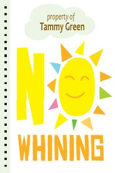No Whining Notebook by Milena Martinez