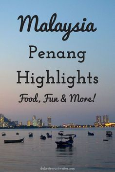 Malaysia, Penang Highlights