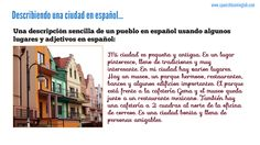 This is a simple description of a town in Spanish using everything that is explained in the video about places and directions in Spanish. Please check the main lesson to see several conversations and practice with listening activities. Buen día.
