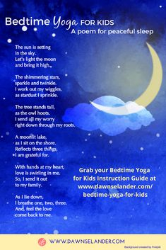 Bedtime Yoga for Kids is a yoga poem designed to calm the body, settle the mind, release unwanted emotions from the day, and practice gratitude and loving kindness. This simple rhyming poem will prepare your whole child for peaceful sleep. Be sure to grab the instruction guide that goes along with it. #sleep #bedtime #bedtimeroutine #peacefulsleep #bedtimeyoga #gratitude #lovingkindness