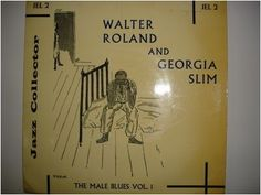 At £6.98  http://www.ebay.co.uk/itm/Walter-Roland-Georgia-Slim-The-Male-Blues-Vol-1-JEL-2-7-EP-/261091332845