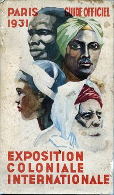 Poster for the 1931 International Colonial Expo in Paris - funny, this event no longer exists Vintage Comics, Vintage Posters, French Posters, Human Zoo, World Cruise, Vintage India, French Colonial, Exhibition Poster, Expositions