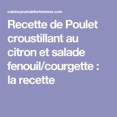 Recette de Poulet croustillant au citron et salade fenouil/courgette : la recette