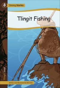 Tlingit Fishing, 2016) - Indigenous & First Nations Kids Books - Strong Nations