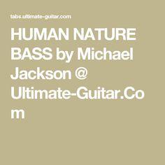 HUMAN NATURE BASS by Michael Jackson @ Ultimate-Guitar.Com