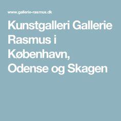 Kunstgalleri Gallerie Rasmus i København, Odense og Skagen