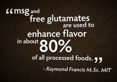 MSG is a popular food additive due to its addictive nature.