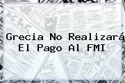 http://tecnoautos.com/wp-content/uploads/imagenes/tendencias/thumbs/grecia-no-realizara-el-pago-al-fmi.jpg Grecia. Grecia no realizará el pago al FMI, Enlaces, Imágenes, Videos y Tweets - http://tecnoautos.com/actualidad/grecia-grecia-no-realizara-el-pago-al-fmi/