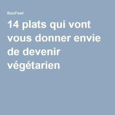 14 plats qui vont vous donner envie de devenir végétarien