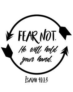 Fear not. Isaiah 41:13 // Good Life Printables - FREE printables