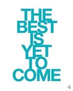 The Best Is Yet To Come  Deluxe 8x10 inch Print on by theloveshop, $19.00