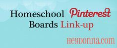 Homeschool Pinterest Link Up - find lots of great homeschool related boards on Pinterest through this link-up.  I added mine!