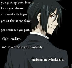 Sebastian Michaelis from Black Butler quote; I can't help but relate to this. Black Butler Meme, Black Butler Sebastian, Black Butler Quotes, Anime Qoutes, Manga Quotes, Detective, Manga Anime, Manga Girl, Anime Girls