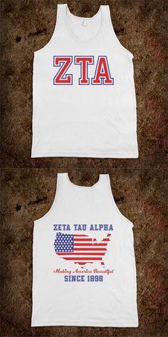 Zeta Tau Alpha Frat Tanks - Making America Beautiful since 1898 - CLICK HERE to purchase :) Buy 1 or 100! Sorority Shirts