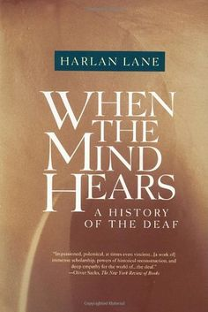 When the Mind Hears: A History of the Deaf by Harlan Lane http://www.amazon.com/dp/0679720235/ref=cm_sw_r_pi_dp_Ch0jwb03WKKEX
