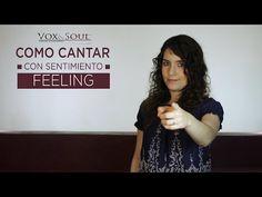 ¿CÓMO CANTAR CON SENTIMIENTO? (FEELING)   Vox&Soul - YouTube