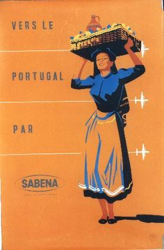 Fly Sabena to Portugal Travel Ads, Airline Travel, Air Travel, Vintage Advertisements, Vintage Ads, Vintage Airline, Portugal, Luggage Labels, Vintage Travel Posters