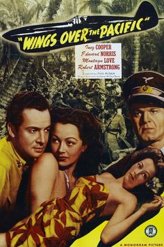 Wings Over the Pacific (1943). A Navy pilot (Edward Norris) and a Nazi pilot disturb a World War I veteran (Montagu Love), his daughter (Inez Cooper) and natives. The Nazis plot to take over an island in the Pacific on which oil has been discovered. The drums of war are pounding in the distance, and American expatriate fears that the tiny South Pacific island he and his daughter Nona call home will soon be caught in the fray.