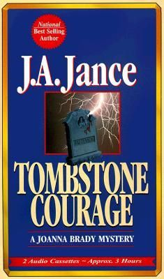Tombstone Courage (Joanna Brady #2) by J.A. Jance