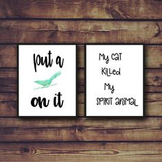 Animal Lover Funny Prints.  Put a Bird On It Instant Download.