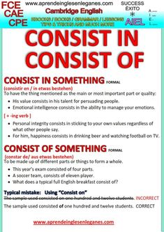 "What is the difference in meaning between the Phrasal verbs ""CONSIST IN"" and ""CONSIST OF""?                                                   Is ""CONSIST ON"" correct?  Have a look at the grammar sheet below to find out . FCE, CAE, CPE. Advanced English Grammar."