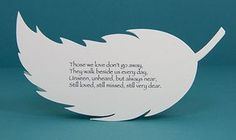 White feathers are kisses from heaven, and so when a special sympathy card was needed I designed a white feather card for it. The verse is o...