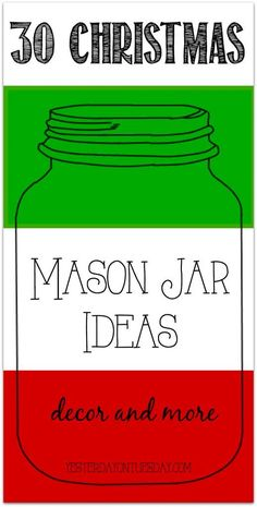 Thirty Mason Jar Ideas for Christmas including decor, gifts, crafts and more collected by http://yesterdayontuesday.com
