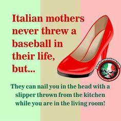 This Italian mom has perfect aim! Funny Italian Sayings, Italian Quotes, Italian Life, Italian Girls, Mother Quotes, Mom Quotes, Mom Sayings, Funny Quotes, Italian Humor