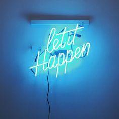 Let it happen.