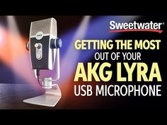 New video Getting the Most Out of Your AKG Lyra USB Mic @SweetwaterSound on @YouTube