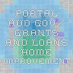 portal.hud.gov/ grants and loans home improvement