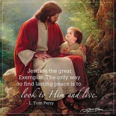 """""""Jesus http://facebook.com/173301249409767 is the great Exemplar. The only way to find lasting peace is to look to Him and live."""" –Elder L. Tom Perry http://pinterest.com/pin/24066179230820503 from his Oct. 2014 http://facebook.com/223271487682878 message http://lds.org/general-conference/2014/10/finding-lasting-peace-and-building-eternal-families LIKE and SHARE if you agree. #LDSconf; #JesusChrist; #discipleship; #peace"""
