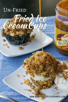 Un-Fried Fried Ice Cream Cups - Fried Ice Cream flavor but none of the oil. Crunchy cinnamon covered ice cream served with whipped topping