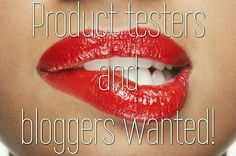 PRODUCT TESTERS AND BLOGGERS WANTED  For:   body butter  curling mascara  miracle mud mask  whitening tooth paste  collagen contouring lip gloss  facial galvanic spa   body contouring devices  I need you to review products for me in return of the products at wholesale price.  Message me the product you are interested in reviewing...  #freebusinessfromhome  #producttesters
