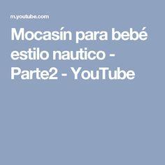 Mocasín para bebé estilo nautico - Parte2 - YouTube
