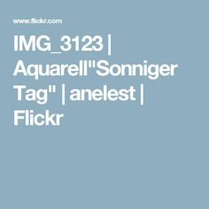 "IMG_3123   Aquarell""Sonniger Tag""   anelest   Flickr"