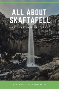 Planning a trip to Skaftafell National Park in Iceland? Let this guide your visit!