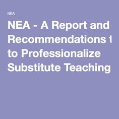 A Report and Recommendations to Professionalize Substitute Teaching