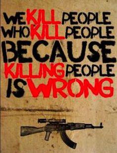 Killing is wrong...