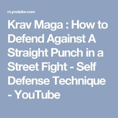 Krav Maga : How to Defend Against A Straight Punch in a Street Fight - Self Defense Technique - YouTube