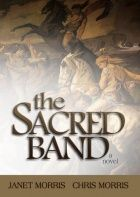 The Sacred Band by Janet E. Morris and Chris Morris
