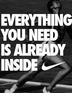Everything you need is already inside. #motivation #nike #imATHLETE  Long run mantra