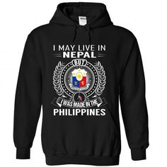 I May Live in Nepal But I Was Made in the Philippines - #gifts #housewarming gift. ORDER HERE => https://www.sunfrog.com/States/I-May-Live-in-Nepal-But-I-Was-Made-in-the-Philippines-muzznolubf-Black-Hoodie.html?68278