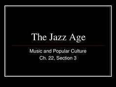 The Jazz Age - Download as PowerPoint Jazz Age, Popular Culture, Music, Musica, Musik, Muziek, Music Activities, Songs