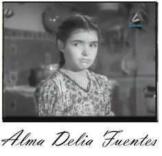 """Alma Delia Fuentes, actuó como Meche en """"Los Olvidados"""" y también actuó al lado de Cantinflas en """"El Bolero de Raquel"""", entre otras."""